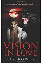 Vision in Love: Volume 1 (Legends of the North) Paperback