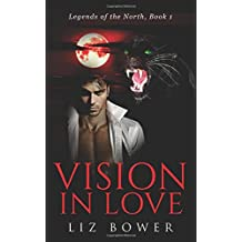 Vision in Love: Volume 1 (Legends of the North)