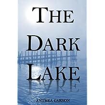 The Dark Lake (Volume 1) by Anthea Jane Carson (2012-07-05)