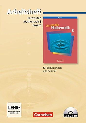 Lernstufen Mathematik - Bayern / 8. Jahrgangsstufe - Arbeitsheft mit eingelegten Lösungen und CD-ROM,