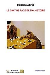 Le chat de race et son histoire (French Edition)
