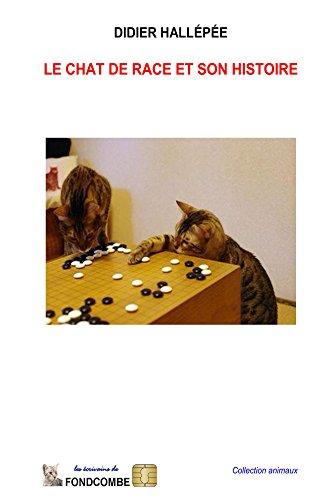 Livre gratuits en ligne Le chat de race et son histoire pdf