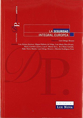 Seguridad Integral Europea de Luis Arroyo Jiménez (1 nov 2005) Tapa blanda
