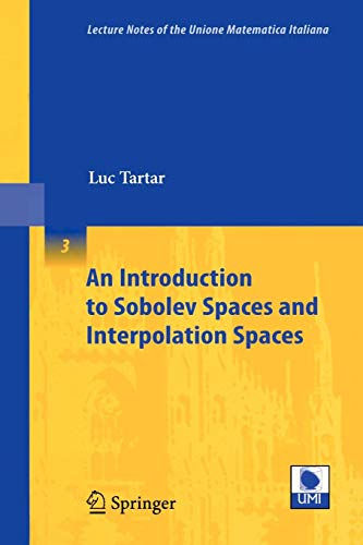 An Introduction to Sobolev Spaces and Interpolation Spaces (Lecture Notes of the Unione Matematica Italiana (3), Band 3)
