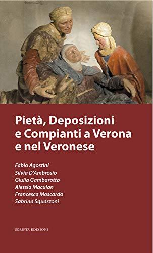 Pietà, deposizioni e compianti a Verona e nel veronese (Verona -ae)