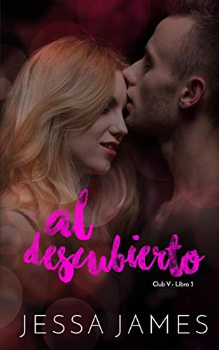 Al descubierto (Club V nº 3) de Jessa James