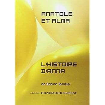 Anatole et Alma ; L'Histoire d'Anna