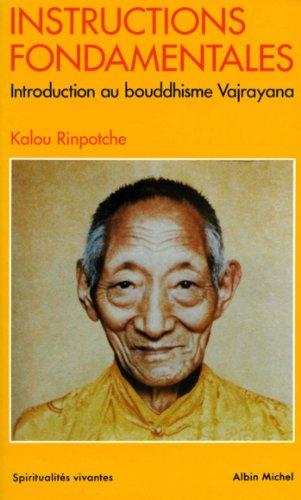 En ligne téléchargement Instructions fondamentales : Introduction au bouddhisme Vajrayana epub pdf
