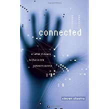 Connected: Or What It Means to Live in the Network Society (Electronic Mediations)