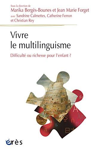 Vivre le multilinguisme: Difficulté ou richesse pour l'enfant ?