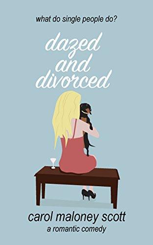 Dazed and Divorced by Carol Maloney Scott