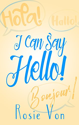 I Can Say Hello!: Foreign Language Learning (I Can Say... Book 1) (English Edition)