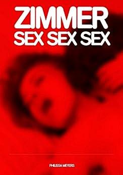 Zimmer Sex Sex Sex: Ein Mystery-Erotik Kurzroman. par [Meyers, Philissa]