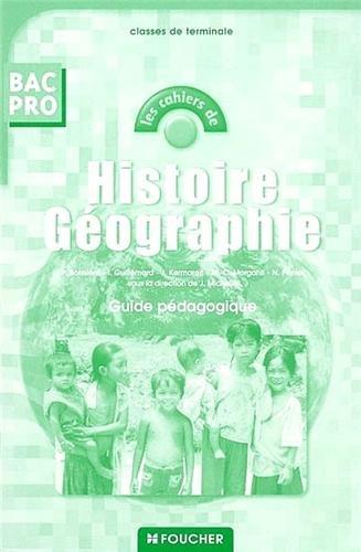 Histoire, géographie, Bac pro, Terminale : Guide pédagogique