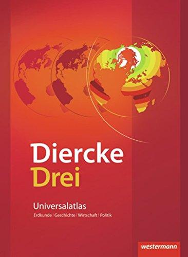 Preisvergleich Produktbild Diercke Drei - aktuelle Ausgabe: Universalatlas mit Arbeitsheft Kartenarbeit (Diercke Drei Universalatlas, Band 1)
