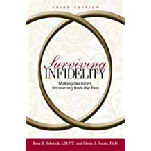 Surviving Infidelity: Making Decisions, Recovering from the Pain, 3rd Edition by Rona B. Subotnik (2005-06-01)