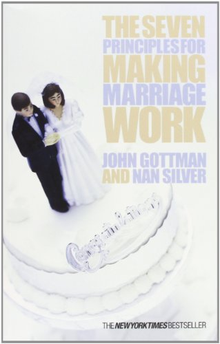 The Seven Principles for Making Marriage Work by Gottman, John M. (2004) Paperback