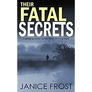 THEIR FATAL SECRETS a gripping crime mystery full of stunning twists