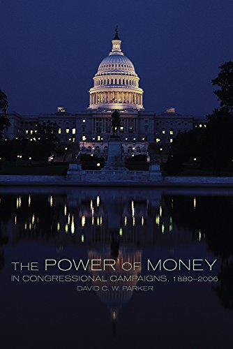 The Power of Money in Congressional Campaigns, 1880-2006 (Congressional Studies) por David C. W. Parker