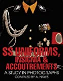 [(S. S. Uniforms, Insignia and Accoutrements : A Study in Photographs)] [By (author) A. Hayes] published on (September, 2004)