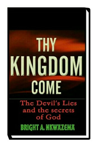 thy-kingdom-come-the-devils-lies-and-the-secrets-of-god-english-edition