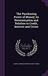 The Purchasing Power of Money; its Determination and Relation to Credit, Interest and Crises