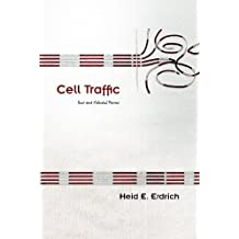 Cell Traffic: New and Selected Poems (Sun Tracks) 1st (first) Edition by Erdrich, Heid E. published by University of Arizona Press (2012)