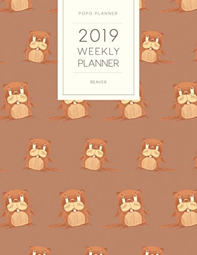 2019 Weekly Planner Beaver: Dated With To Do Notes And Inspirational Quotes - Brown Beaver (Cute & Adorable Calendar Diary Book, Band 7) -