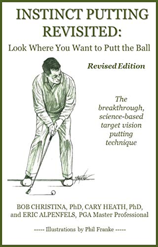 Instinct Putting Revisited: Look Where You Want to Putt the Ball (English Edition) -