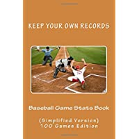 Baseball Game Stats Book: Keep Your Own Records - Simplified Version: Volume 14