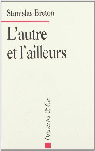 L'autre et l'ailleurs par Stanislas Breton