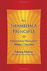 The Shambhala Principle: Discovering Humanity's Hidden Treasure