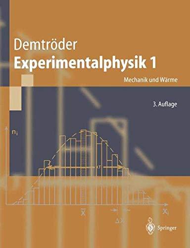 Experimentalphysik. Bd.1 : Mechanik und Wärme