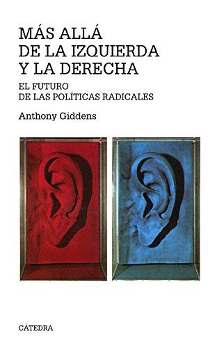 Más allá de la izquierda y la derecha: El futuro de las políticas radicales (Teorema. Serie Mayor) por Anthony Giddens