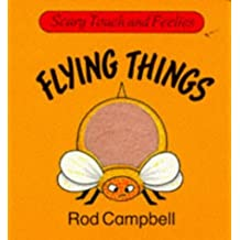 Flying Things (Scary Touch & Feelies) by Rod Campbell (1996-10-25)