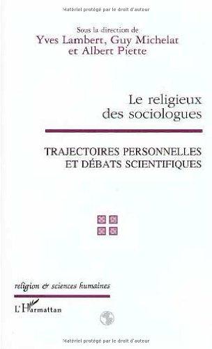 Le religieux des sociologues: Trajectoires personnelles et débats scientifiques : [actes du] colloque, Paris, 3-4 février 1997