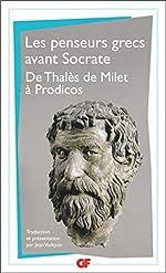 Penseurs grecs avant Socrate. De Thalès de Milet à Prodicos de Présocratiques