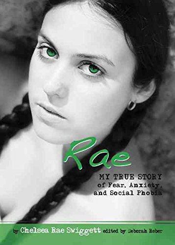 [(Rae : My True Story of Fear, Anxiety, and Social Phobia)] [By (author) Chelsea Rae Swiggett] published on (August, 2010)