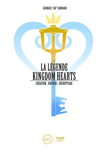 La légende Kingdom Hearts - Tome 1: Création. Le royaume du coeur