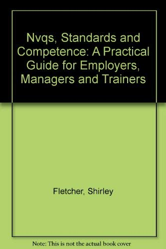 Nvqs, Standards and Competence: A Practical Guide for Employers, Managers and Trainers -