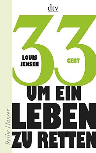 33 Cent - um ein Leben zu retten (Reihe Hanser, Band 62596) (Cent Buch)