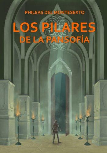 Los Pilares de la Pansofia por Phileas del Montesexto