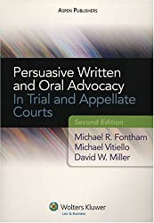 Persuasive Written and Oral Advocacy: In Trial and Appellate Courts (Coursebook Series) by Michael R. Fontham (2007-03-01)
