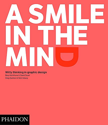 A Smile in the Mind - Revised and Expanded Edition: Witty Thinking in Graphic Design - Gorham Grande