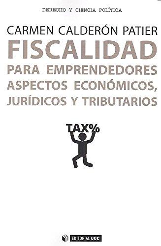 Fiscalidad para emprendedores. Aspectos económicos, jurídicos y tributarios (Manuales)