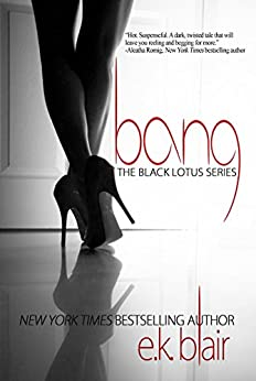 Bang (Black Lotus #1) (The Black Lotus Series) (English Edition) di [Blair, E.K.]