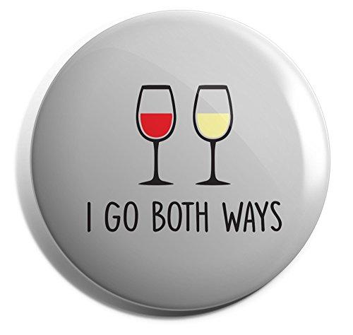 Hippowarehouse I go both ways wine Badge Pin 50mm