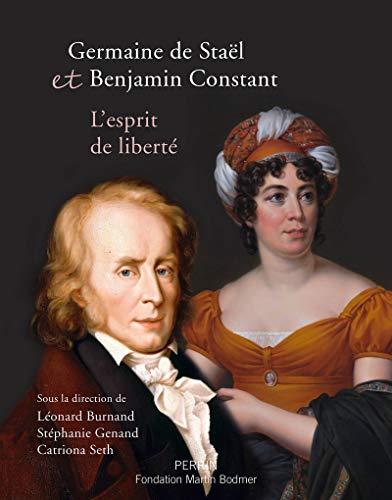 Germaine de Staël et Benjamin Constant, l'esprit de liberté par (Relié - May 4, 2017)