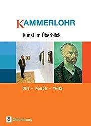 Kammerlohr - Kunst im Überblick: Stile - Künstler - Werke: Schülerbuch