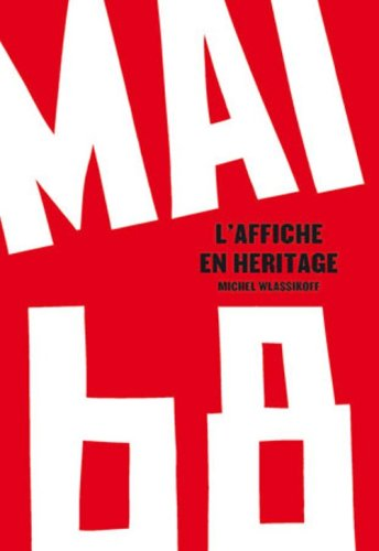 [PDF] Téléchargement gratuit Livres Mai 68 : L'affiche en héritage